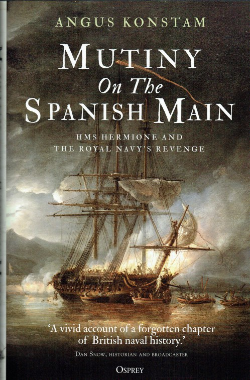 Image for MUTINY ON THE SPANISH MAIN : HMS HERMIONE AND THE ROYAL NAVY'S REVENGE
