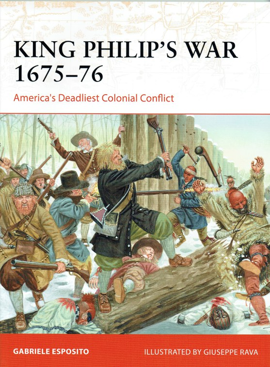 Image for KING PHILIP'S WAR 1675-76 : AMERICA'S DEADLIEST COLONIAL CONFLICT