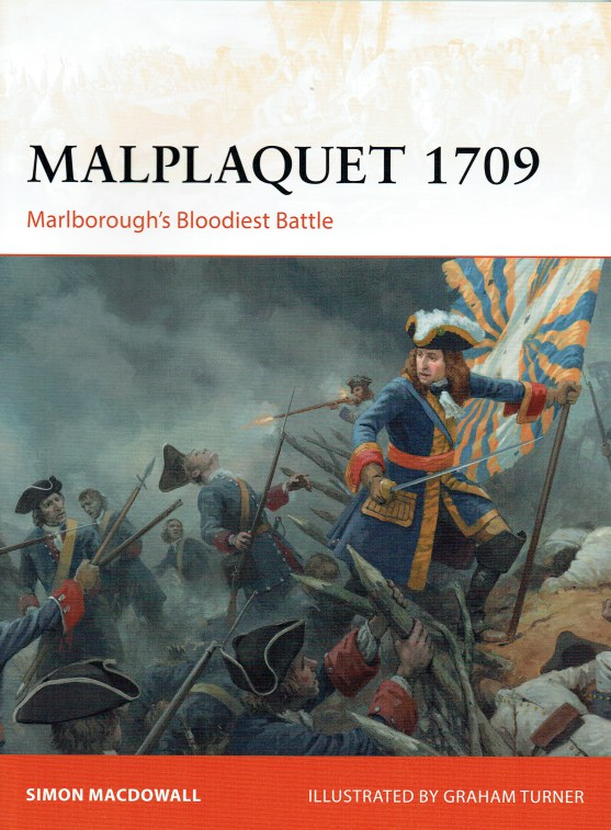 Image for MALPLAQUET 1709 : MARLBOROUGH'S BLOODIEST BATTLE
