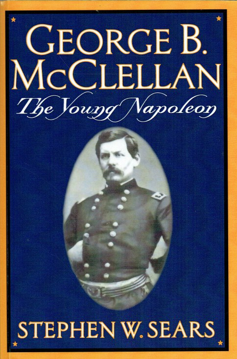 Image for GEORGE B. MCCLELLAN : THE YOUNG NAPOLEON