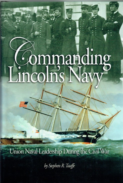 Image for COMMANDING LINCOLN'S NAVY : UNION NAVAL LEADERSHIP DURING THE CIVIL WAR