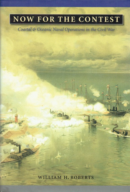 Image for NOW FOR THE CONTEST : COASTAL AND OCEANIC NAVAL OPERATIONS IN THE CIVIL WAR