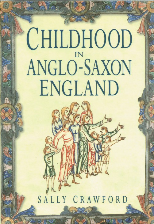 Image for CHILDHOOD IN ANGLO-SAXON ENGLAND