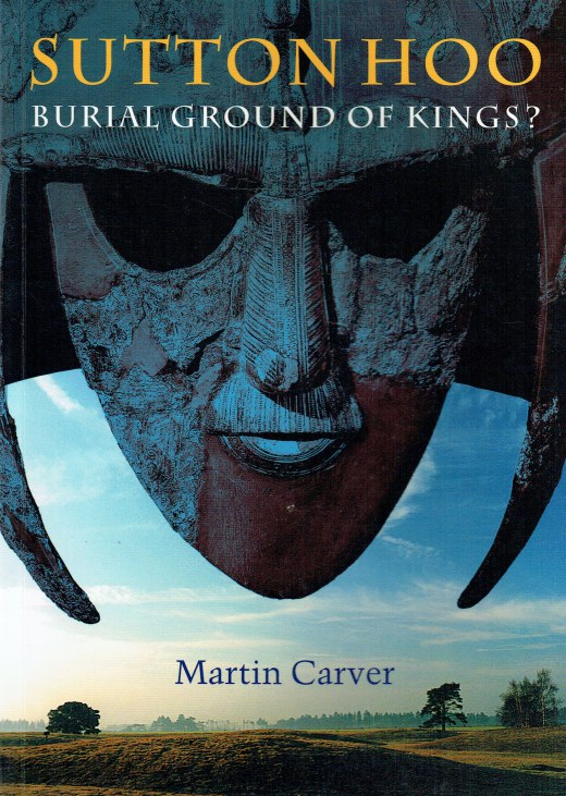 Image for SUTTON HOO : BURIAL GROUND OF KINGS?