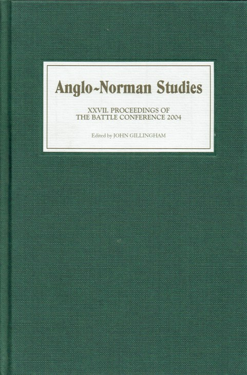 Image for ANGLO-NORMAN STUDIES XXVII : PROCEEDINGS OF THE BATTLE CONFERENCE 2004