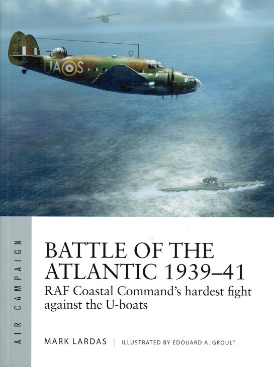 Image for BATTLE OF THE ATLANTIC 1939-41 : RAF COASTAL COMMAND'S HARDEST FIGHT AGAINST THE U-BOATS