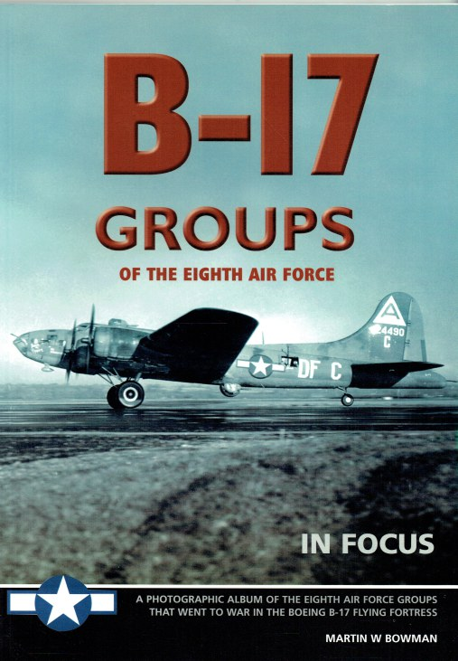 Image for B-17 GROUPS OF THE EIGHTH AIR FORCE IN FOCUS