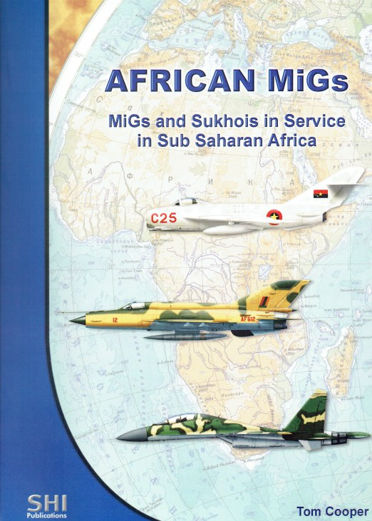 Image for AFRICAN MIGS : MIGS AND SUKHOIS IN SERVICE IN SUB SAHARAN AFRICA