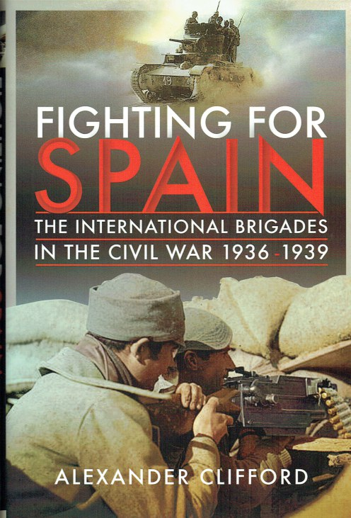 Image for FIGHTING FOR SPAIN : THE INTERNATIONAL BRIGADES IN THE CIVIL WAR 1936-1939