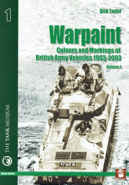 Image for WARPAINT VOLUME 1: COLOURS AND MARKINGS OF BRITISH ARMY VEHICLES 1903-2003