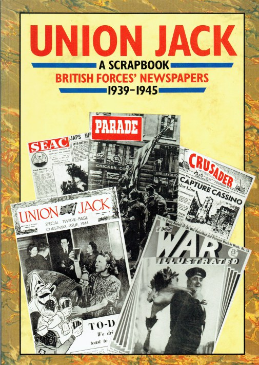Image for UNION JACK : A SCRAPBOOK : BRITISH FORCES' NEWSPAPERS 1939-1945