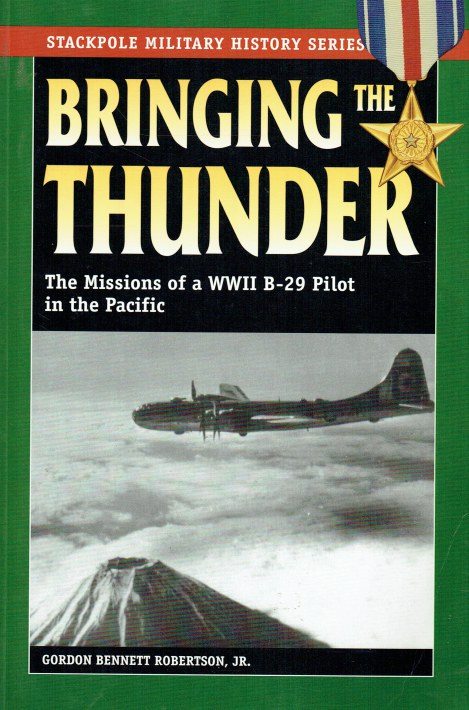 Image for BRINGING THE THUNDER : THE MISSIONS OF A WWII B-29 PILOT IN THE PACIFIC