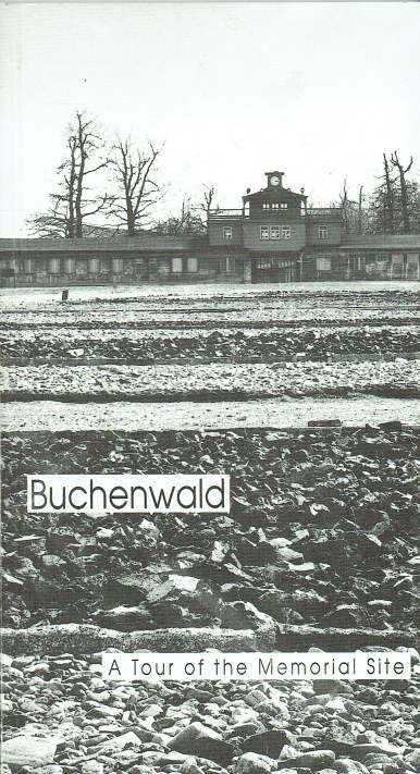 Image for BUCHENWALD : A TOUR OF THE MEMORIAL SITE