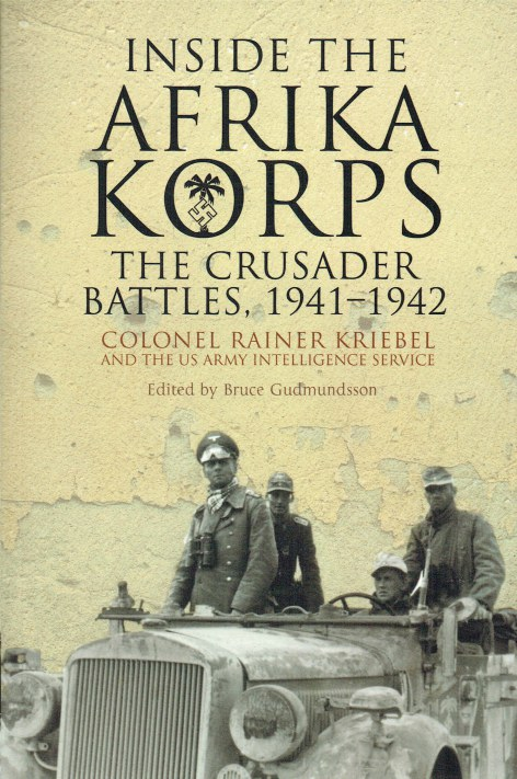 Image for INSIDE THE AFRIKAKORPS : THE CRUSADER BATTLES, 1941-1942