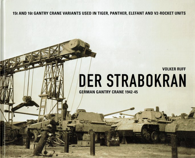 Image for DER STRABOKRAN : GERMAN GANTRY CRANE 1942-45