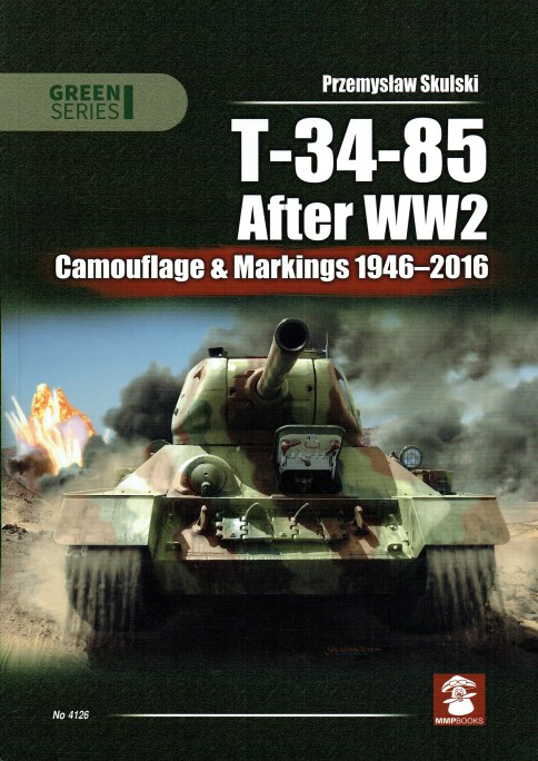 Image for T-34-85 AFTER WW2 CAMOUFLAGE & MARKINGS 1946-2016