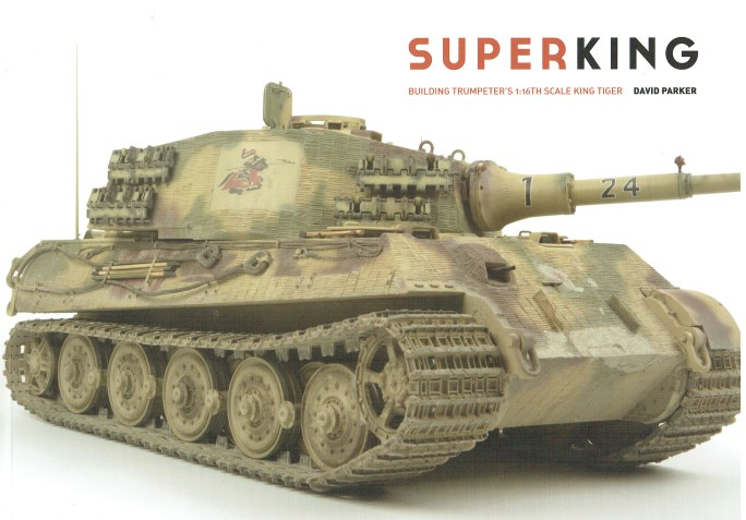 Image for SUPERKING : BUILDING THE TRUMPETER'S 1: 16TH SCALE KING TIGER