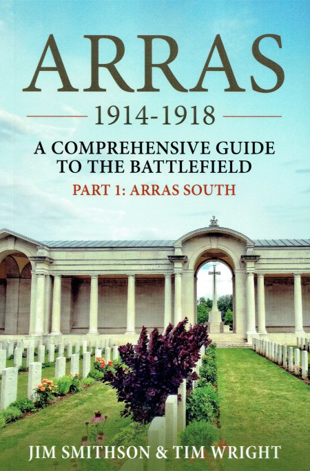 Image for ARRAS 1914-1918 : A COMPREHENSIVE GUIDE TO THE BATTLEFIELD PART 1: ARRAS SOUTH