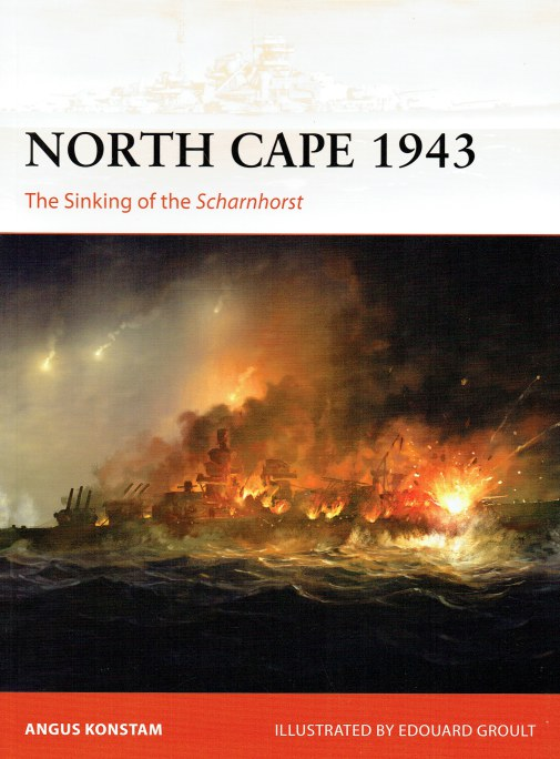 Image for NORTH CAPE 1943 : THE SINKING OF THE SCHARNHORST