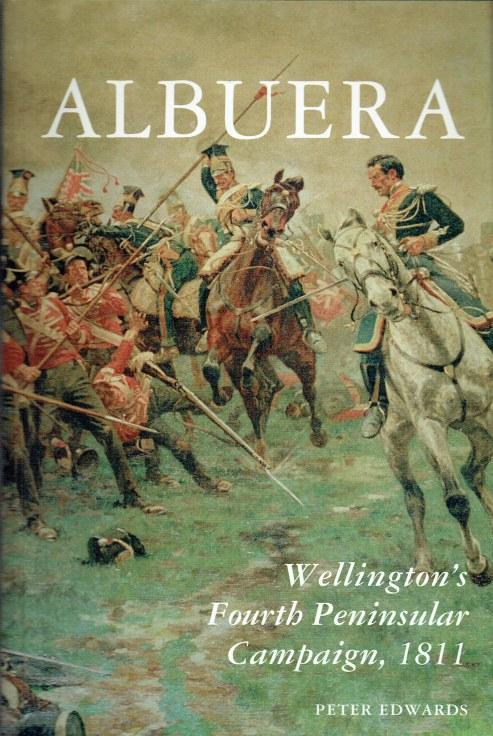 Image for ALBUERA : WELLINGTON'S FOURTH PENINSULAR CAMPAIGN, 1811