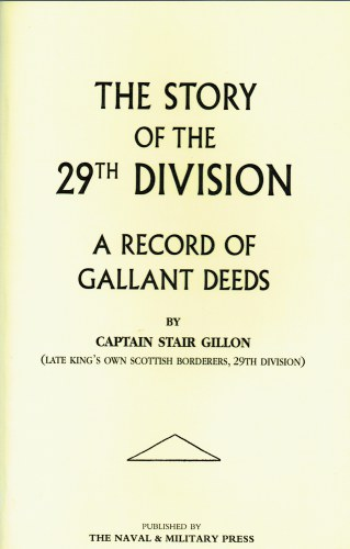 Image for THE STORY OF THE 29TH DIVISION : A RECORD OF GALLANT DEEDS