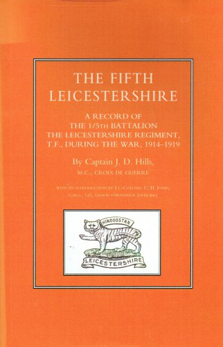 Image for THE FIFTH LEICESTERSHIRE : A RECORD OF THE 1/5TH BATTALION THE LEICESTERSHIRE REGIMENT, T.F., DURING THE WAR, 1914-1919