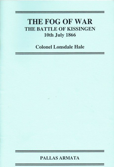 Image for THE FOG OF WAR : THE BATTLE OF KISSINGEN 10TH JULY 1866