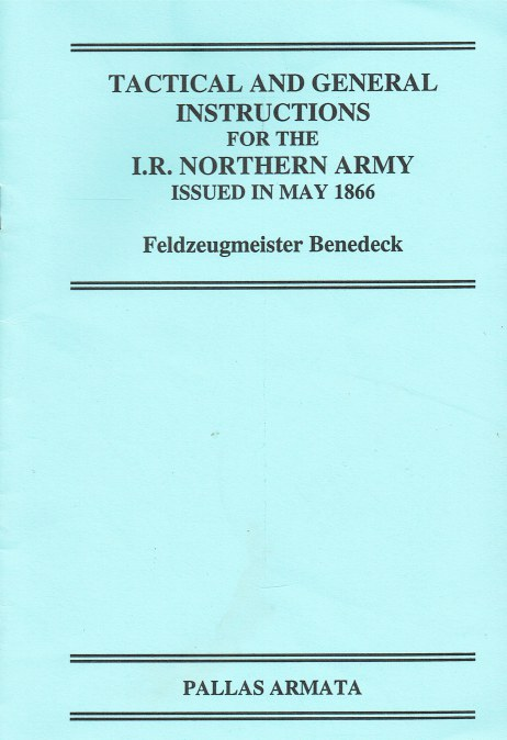 Image for TACTICAL AND GENERAL INSTRUCTIONS FOR THE I.R. NORTHERN ARMY ISSUED IN MAY 1866