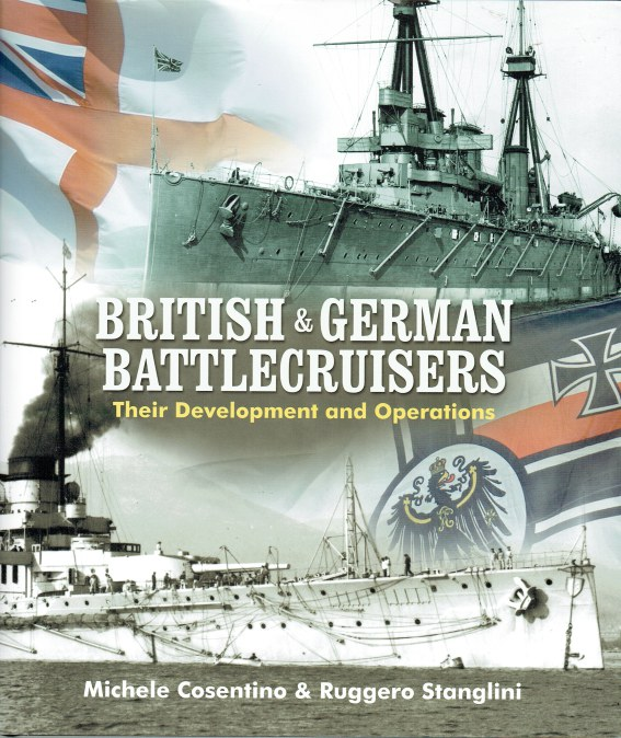 Image for BRITISH & GERMAN BATTLECRUISERS : THEIR DEVELOPMENT AND OPERATIONS