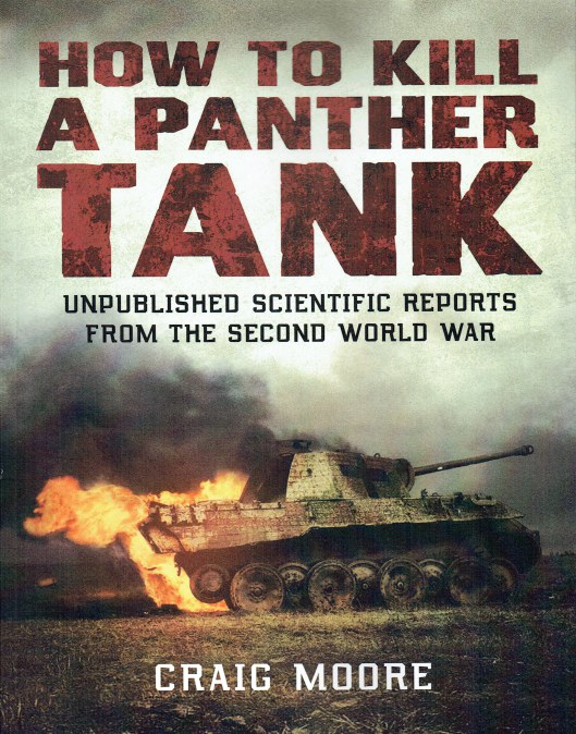 Image for HOW TO KILL A PANTHER TANK : UNPUBLISHED SCIENTIFIC REPORTS FROM THE SECOND WORLD WAR