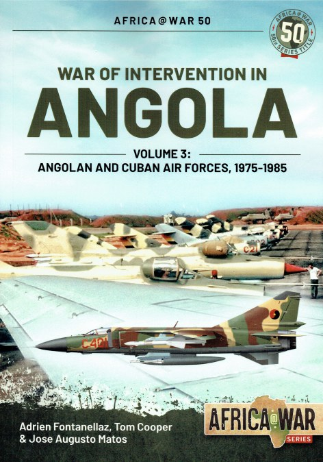 Image for WAR OF INTERVENTION IN ANGOLA VOLUME 3: ANGOLAN AND CUBAN AIR FORCES 1975-1985
