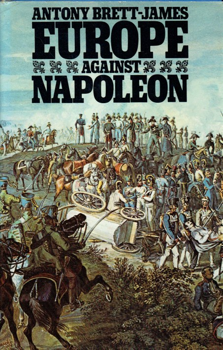 Image for EUROPE AGAINST NAPOLEON : THE LEIPZIG CAMPAIGN 1813 FROM EYEWITNESS ACCOUNTS