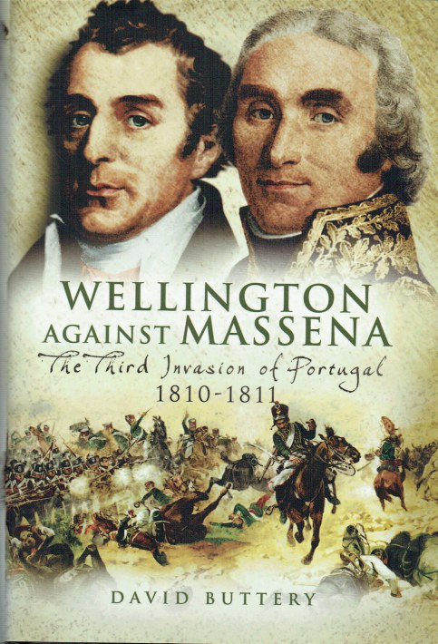 Image for WELLINGTON AGAINST MASSENA : THE THIRD INVASION OF PORTUGAL 1810-1811