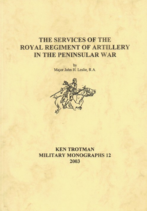 Image for THE SERVICES OF THE ROYAL REGIMENT OF ARTILLERY IN THE PENINSULAR WAR