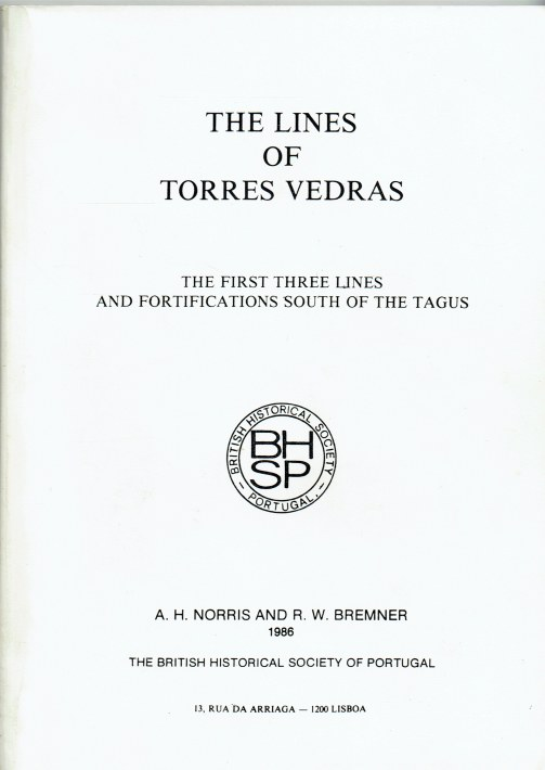 Image for THE LINES OF TORRES VEDRAS : THE FIRST THREE LINES AND FORTIFICATIONS SOUTH OF THE TAGUS