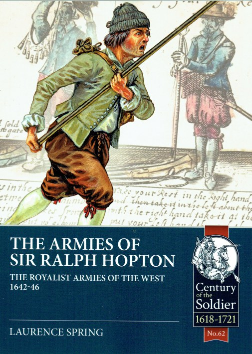 Image for THE ARMIES OF SIR RALPH HOPTON : THE ROYALIST ARMIES OF THE WEST 1642-46