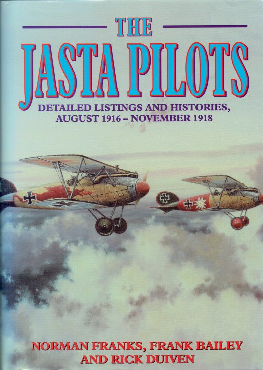 Image for THE JASTA PILOTS : DETAILED LISTINGS AND HISTORIES, AUGUST 1916 - NOVEMBER 1918
