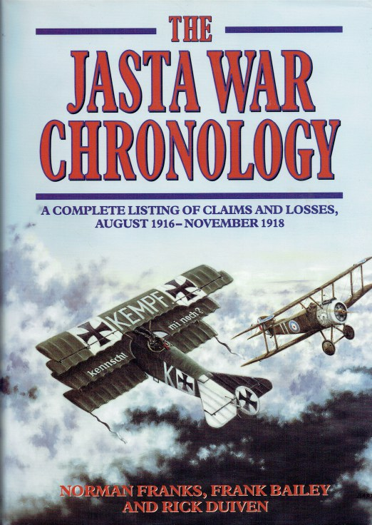 Image for THE JASTA WAR CHRONOLOGY : A COMPLETE LISTING OF CLAIMS AND LOSSES, AUGUST 1916 - NOVEMBER 1918