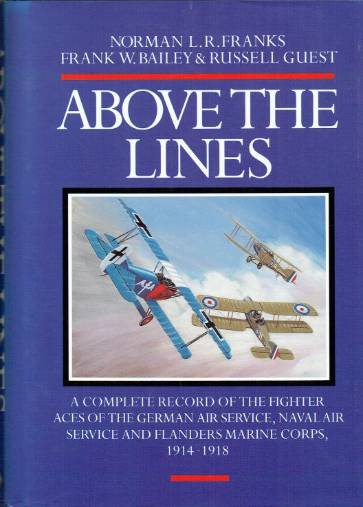 Image for ABOVE THE LINES : THE ACES AND FIGHTER UNITS OF THE GERMAN AIR SERVICE, NAVAL AIR SERVICE AND FLANDERS MARINE CORPS 1914-1918
