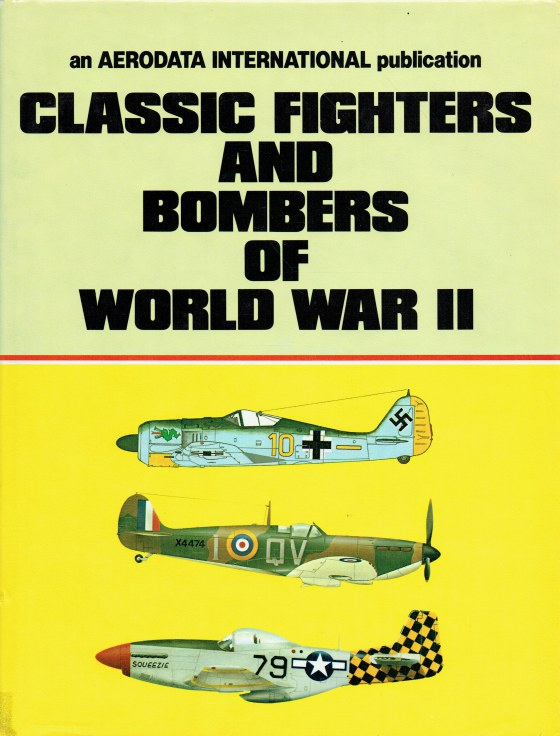 Image for AERODATA INTERNATIONAL : CLASSIC FIGHTERS AND BOMBERS OF WORLD WAR II