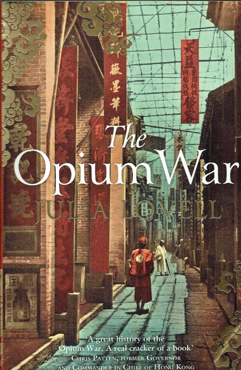 Image for THE OPIUM WAR : DRUGS, DREAMS AND THE MAKING OF CHINA