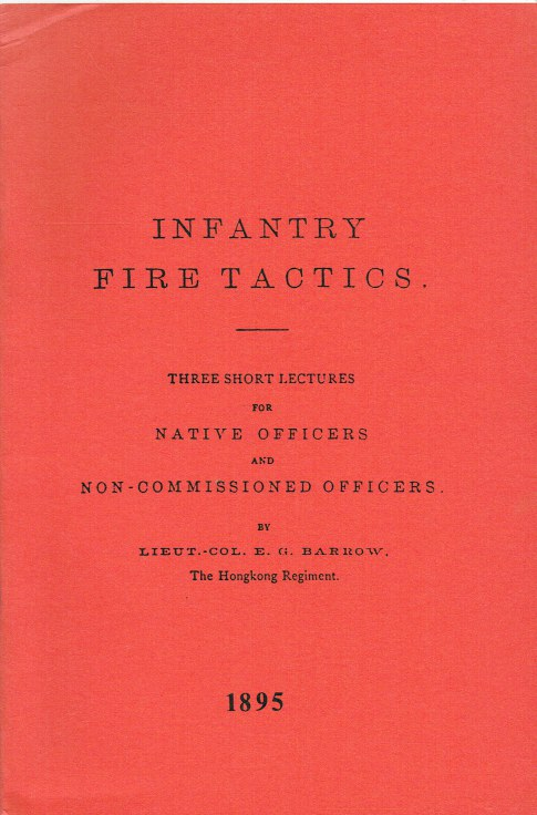 Image for INFANTRY FIRE TACTICS : THREE SHORT LECTURES FOR NATIVE OFFICERS AND NON-COMMISSIONED OFFICERS (1895)