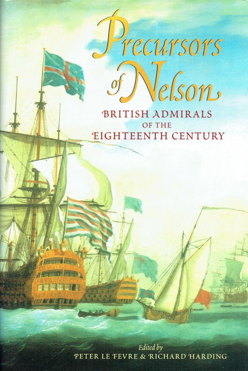 Image for PRECURSORS OF NELSON : BRITISH ADMIRALS OF THE EIGHTEENTH CENTURY