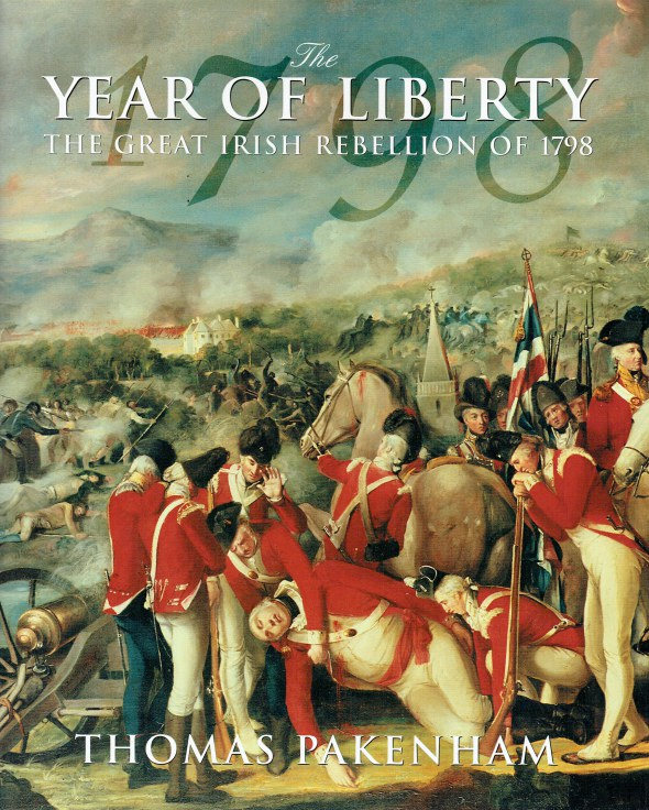 Image for THE YEAR OF LIBERTY : THE GREAT IRISH REBELLION OF 1798 (ILLUSTRATED EDITION)