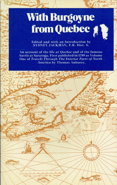 Image for WITH BURGOYNE FROM QUEBEC : AN ACCOUNT OF THE LIFE AT QUEBEC AND OF THE FAMOUS BATTLE AT SARATOGA