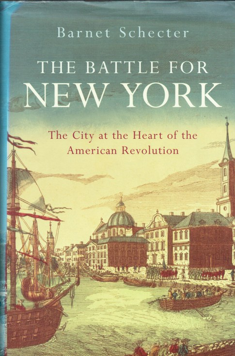 Image for THE BATTLE FOR NEW YORK : THE CITY AT THE HEART OF THE AMERICAN REVOLUTION