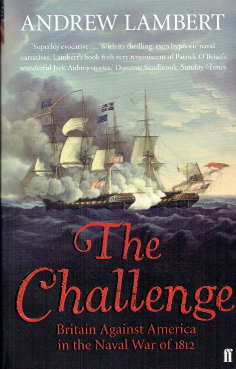 Image for THE CHALLENGE : AMERICA, BRITAIN AND THE WAR OF 1812