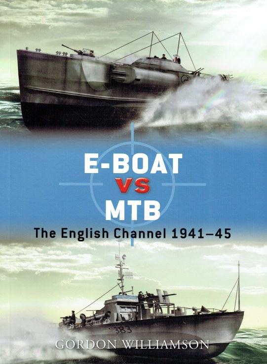 Image for E-BOAT VS MTB : THE ENGLISH CHANNEL 1941-45