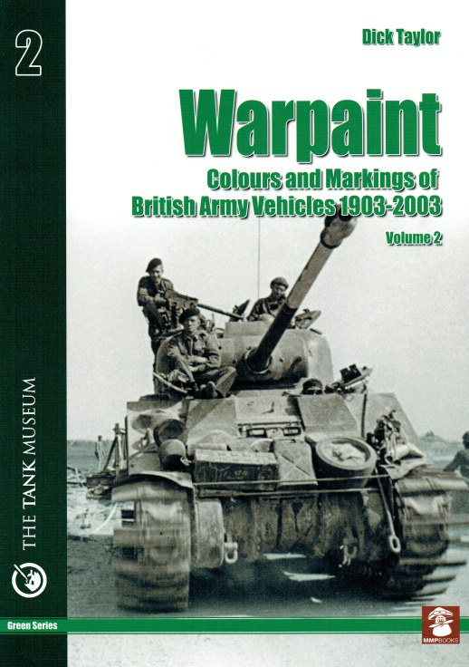 Image for WARPAINT VOLUME 2: COLOURS AND MARKINGS OF BRITISH ARMY VEHICLES 1903-2003